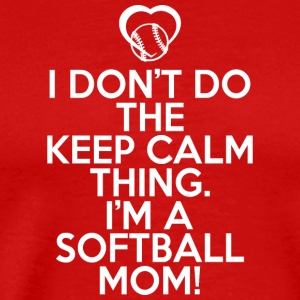 I'm A Softball Mom T Shirt - Men's Premium T-Shirt