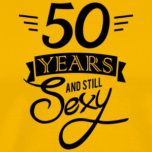 50 years and still sexy - Men's Premium T-Shirt