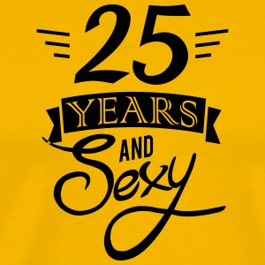 25 years and sexy - Men's Premium T-Shirt