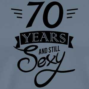 70 years and still sexy - Men's Premium T-Shirt