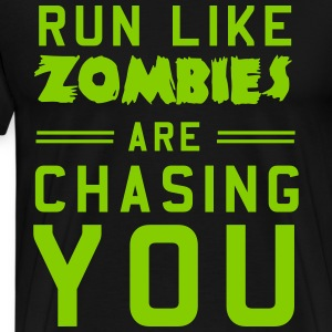 Run like zombies are chasing you T-Shirts - Men's Premium T-Shirt