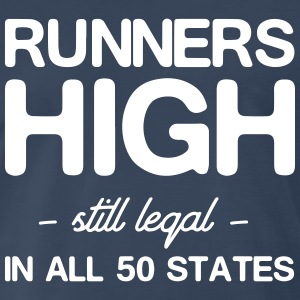 Runners High. Still Legal in all 50 States T-Shirts - Men's Premium T-Shirt