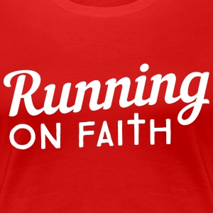 Running on Faith T-Shirts - Women's Premium T-Shirt
