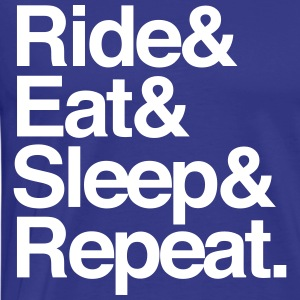 Ride. Eat. Sleep. Repeat T-Shirts - Men's Premium T-Shirt