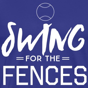 Swing for the fences T-Shirts - Men's Premium T-Shirt