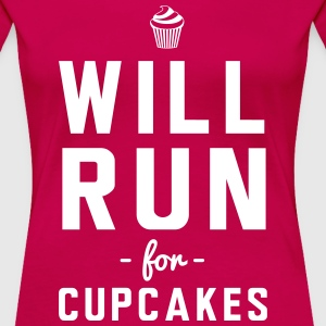 Will run for cupcakes T-Shirts - Women's Premium T-Shirt