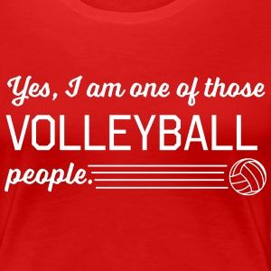 Yes, I am one of this volleyball people T-Shirts - Women's Premium T-Shirt
