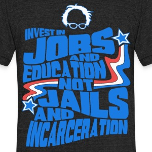 Bernie Sanders shirt - Invest In Jobs and Educatio - Unisex Tri-Blend T-Shirt by American Apparel