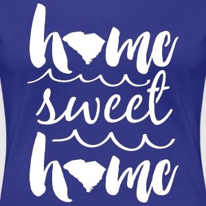 Home Sweet Home South Carolina T-Shirts - Women's Premium T-Shirt