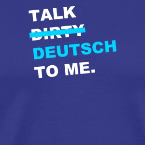Talk Deutsch To Me - Men's Premium T-Shirt