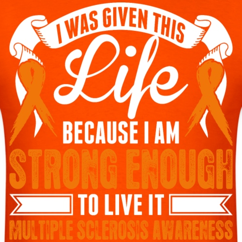 I Am Strong Enough Multiple Sclerosis Awareness
