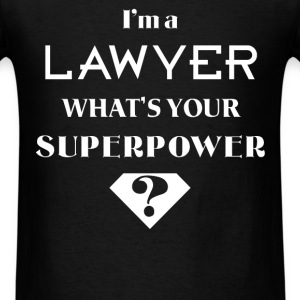 Lawyer - I'm a Lawyer. What's your superpower? - Men's T-Shirt