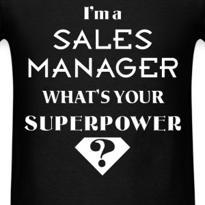Sales Manager - I'm a Sales Manager. What's your s - Men's T-Shirt