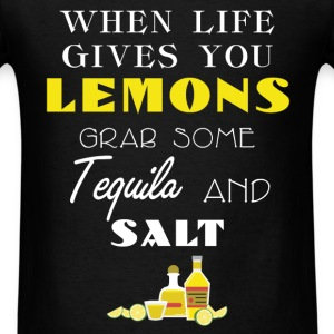 Lemon - When life gives you lemons grab some tequi - Men's T-Shirt
