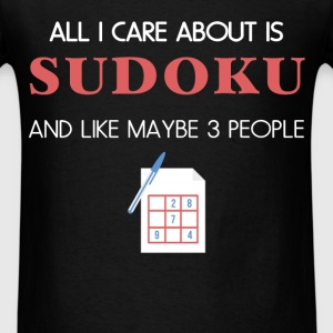 Sudoku - All I care about is Sudoku and like maybe - Men's T-Shirt