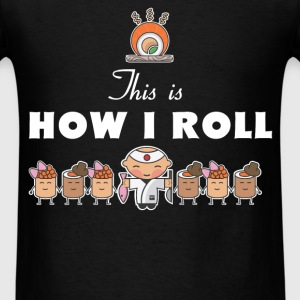 Sushi - This is how I roll - Men's T-Shirt