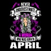 Never Underestimate A Woman Who Was Born In April T-Shirts - Women's Premium T-Shirt