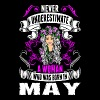 Never Underestimate A Woman Who Was Born In May T-Shirts - Women's Premium T-Shirt