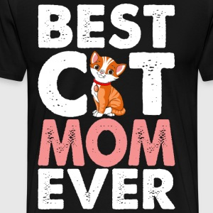 Best Cat Mom Ever T-Shirts - Men's Premium T-Shirt