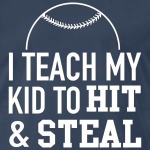 I teach my kid to hit and steal T-Shirts - Men's Premium T-Shirt