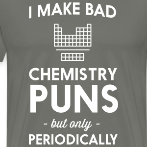 I make bad chemistry puns but only periodically T-Shirts - Men's Premium T-Shirt