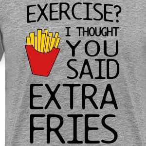 Exercise? I thought you said extra fries T-Shirts - Men's Premium T-Shirt