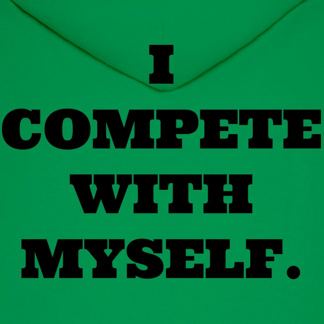 Compete with myself hoodie