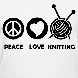 PEACE LOVE KNITTING 1111.png T-Shirts - Women's T-Shirt