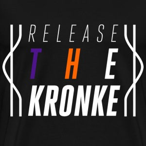 Release The Kronke!!!! - Men's Premium T-Shirt