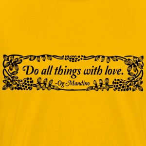 Do all things with love - Men's Premium T-Shirt