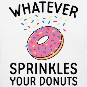 Sprinkles Your Donuts - Women's T-Shirt