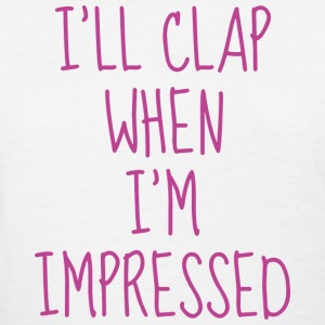 Impressed - Women's T-Shirt