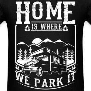 Camping - Home is where we park it - Men's T-Shirt