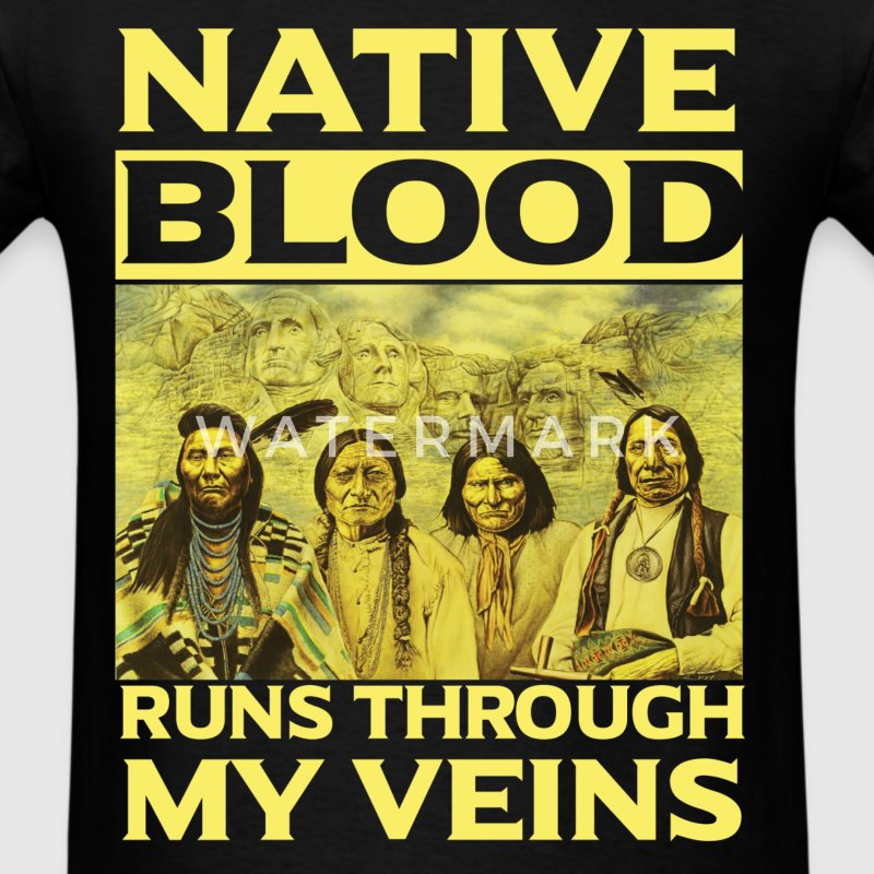 American indian,Native blood runs through my veins - Men's T-Shirt