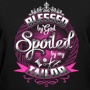Tailor - Blessed by god spoiled by my tailor - Women's T-Shirt