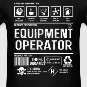 Equipment operator - Sarcasm inside - Men's T-Shirt
