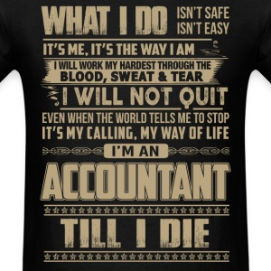Accountant - I'm an accountant till I die - Men's T-Shirt