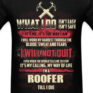 Roofer - It's my calling, my way of life - Men's T-Shirt