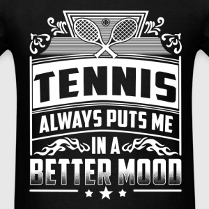 Tennis player - Always puts me in a better mood - Men's T-Shirt