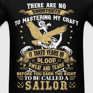 It takes years of blood and tear to ba a sailor - Men's T-Shirt