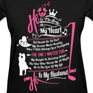 My husband - He is the song of my heart - Women's T-Shirt