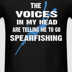 Spearfishing are telling me to go - Men's T-Shirt