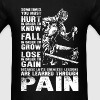 Dark souls - Lessons are learned through pain - Men's T-Shirt