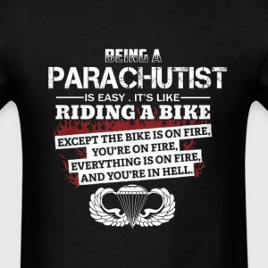 Parachutist - Being a parachutist is like riding b - Men's T-Shirt