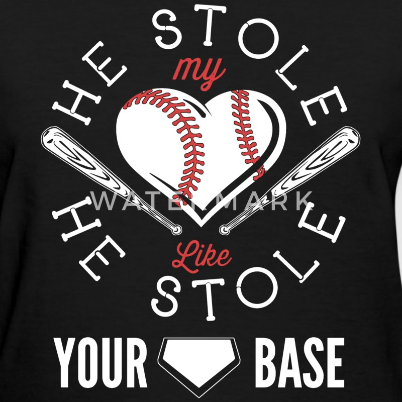 Baseball - He stole my heart like stole your base - Women's T-Shirt