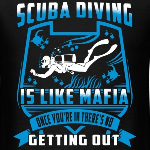 Scuba diving - Once you're in there's no out - Men's T-Shirt