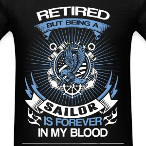Sailor - Being a sailor is forever in my blood tee - Men's T-Shirt