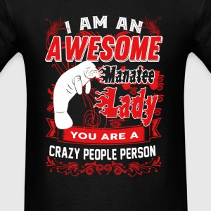 Manatee - I am an awesome Manatee lady t-shirt - Men's T-Shirt