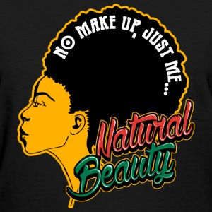 Black Girl - No make up,just me Natural beauty - Women's T-Shirt