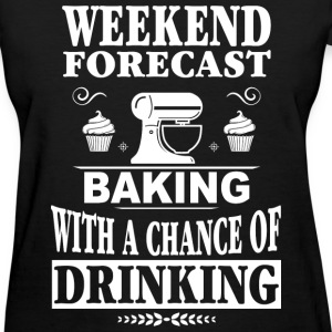 Baker - Baking with a chance of drinking - Women's T-Shirt